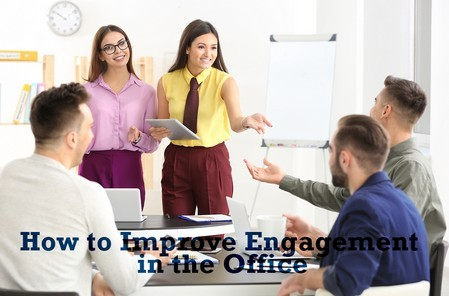 How to Improve Engagement in the Office