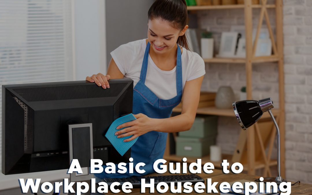 A Basic Guide to Workplace Housekeeping
