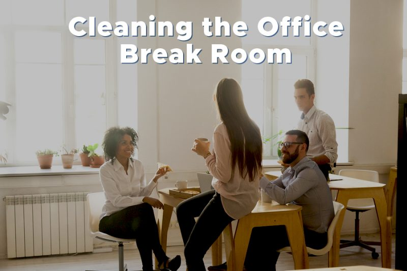 Cleaning the Office Break Room