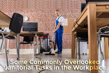 Some Commonly Overlooked Janitorial Tasks in the Workplace