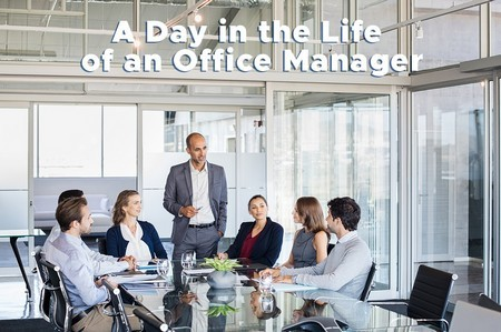 A Day in the Life of an Office Manager