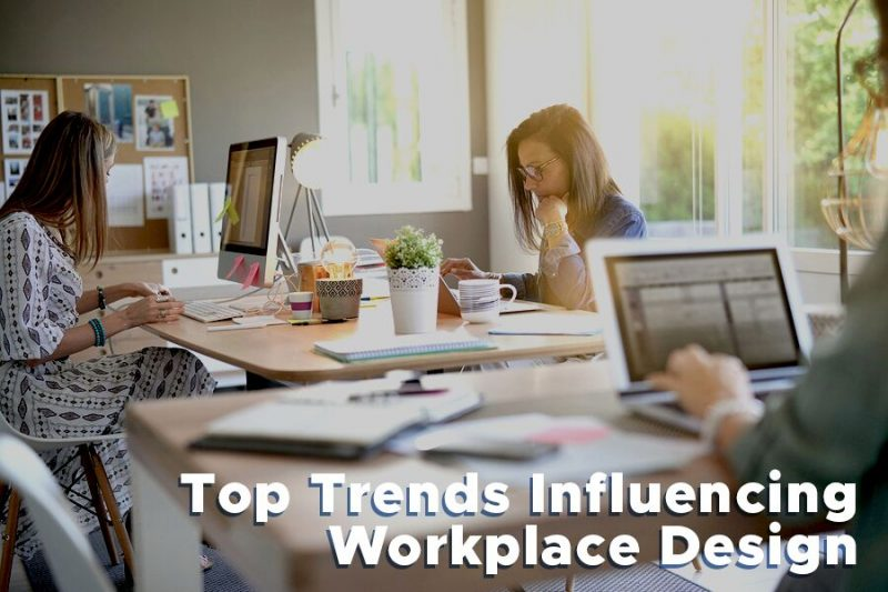 Top Trends Influencing Workplace Design