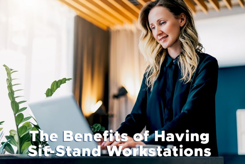 The Benefits of Having Sit-Stand Workstations
