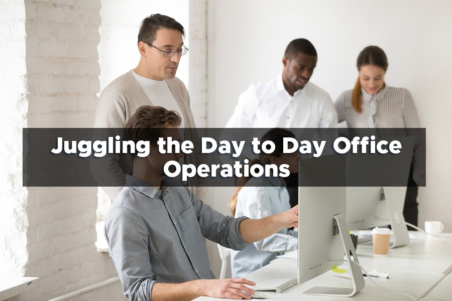 Juggling the Day to Day Office Operations