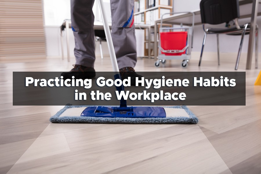 Practicing Good Hygiene Habits in the Workplace