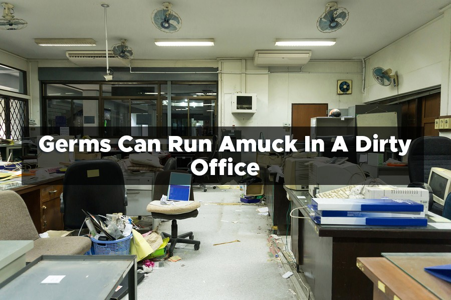 Germs Can Run Amuck In A Dirty Office