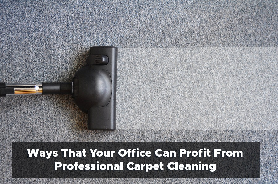Ways That Your Office Can Profit From Professional Carpet Cleaning